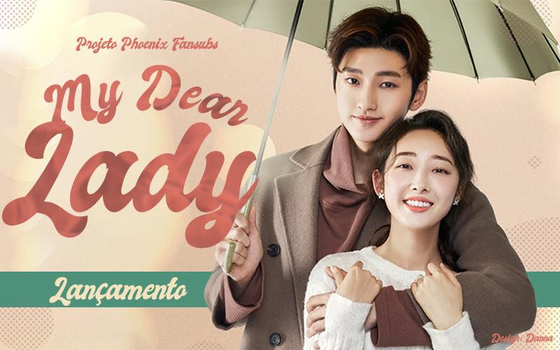 ซีรี่ย์จีน My Dear lady ที่รักของฉัน ซับไทย EP.1-16 (จบ)